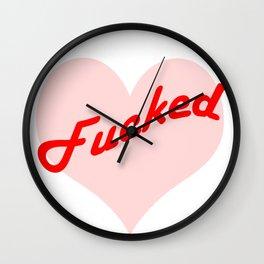 fucked over love Wall Clock