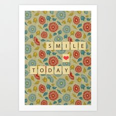 Smile Today Art Print