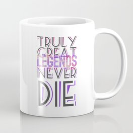 Truly Great Legends Coffee Mug