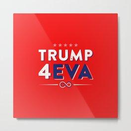 Trump 4EVA 2020 re-election infinity campaign red bc Metal Print