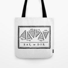 Eat, or Die Tote Bag
