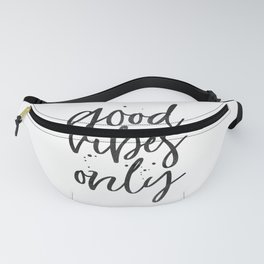 GOOD VIBES ONLY, Positive Quote,Positive Life,Home Decor,Office Decor,Apartment Decor,Calligraphy Qu Fanny Pack