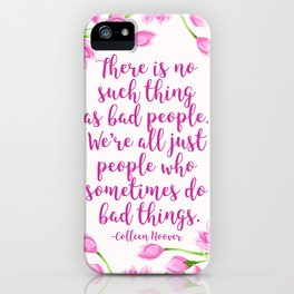 We're All Just People Who Sometimes Do Bad Things iPhone Case