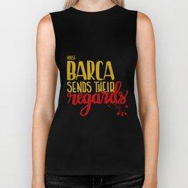 House Barca sends their regards Biker Tank