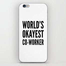 World's Okayest Co-worker iPhone Skin