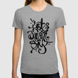 LETS DREAM BIG T-shirt