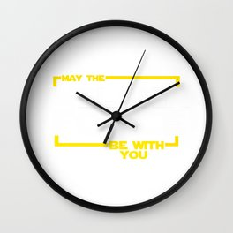 May The Melanin Force Be with You Wall Clock