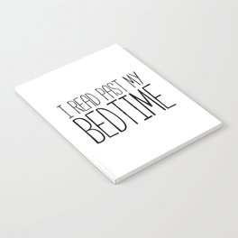 I read past my bedtime - Black and white (inverted) Notebook