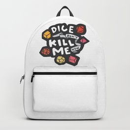 Dice Don't Kill Me Now - Sunset Backpack