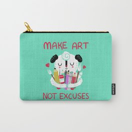 Make Art Not Excuses Carry-All Pouch