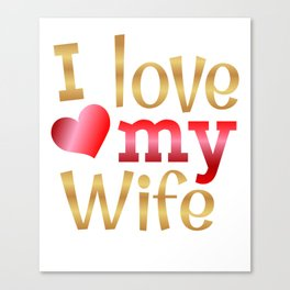 Valentine's Sublimation I Love My Wife Canvas Print