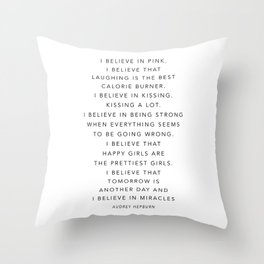 I Believe In Pink. I Believe That Laughing Is the Best Calorie Burner… -Audrey Hepburn Throw Pillow