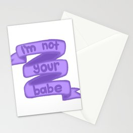 I'm Not Your Babe Stationery Cards