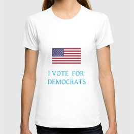I vote for democrats 1 T-shirt