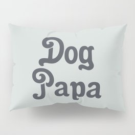 Retro Dog Papa Pillow Sham