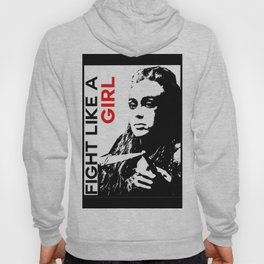 Fight Like A Girl (Lexa) Hoody