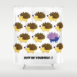 Just Be Yourself Shower Curtain