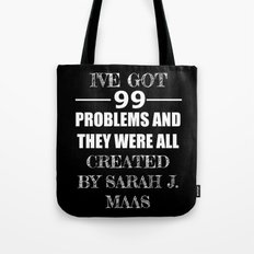 99 Problems All Created by Sarah J. Maas Tote Bag