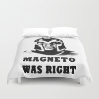 magneto Duvet Covers featuring Magneto was right by Alfredo Rodríguez-Bermejo