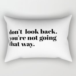 don't look back Rectangular Pillow