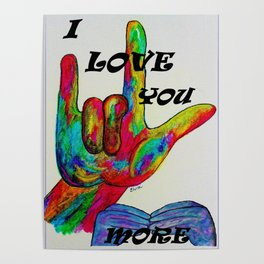 American Sign Language - I LOVE YOU MORE Poster