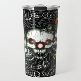 Dead Clowns Travel Mug
