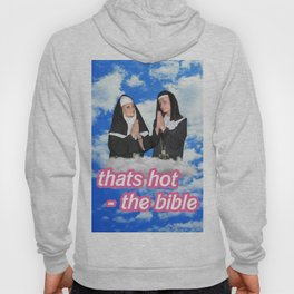 That's Hot- the Bible Hoody