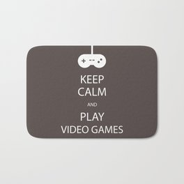 Keep Calm and Play Video Games Bath Mat