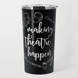 Making Theatre Happen Travel Mug