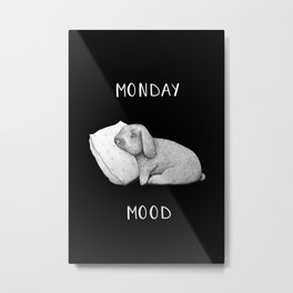 Monday mood on black Metal Print