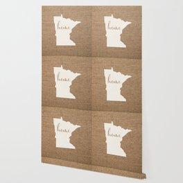 Minnesota is Home - White on Burlap Wallpaper