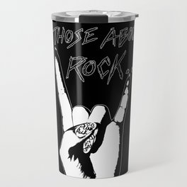 For Those About to Rock... Travel Mug