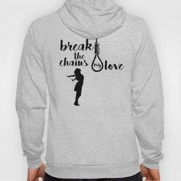BREAK THE CHAINS Hoody