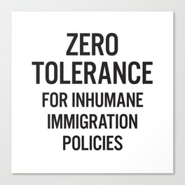Zero tolerance for... (Black text) Canvas Print