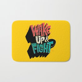 Wake Up and Fight Bath Mat
