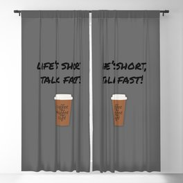 Life's Short, Talk Fast Blackout Curtain