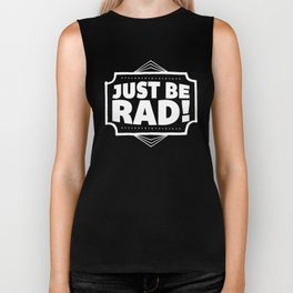 Just be Rad! Biker Tank
