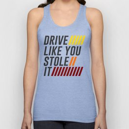 Drive It Like You Stole It Racing Speed Grand Unisex Tank Top