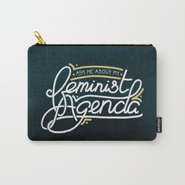 Ask Me About My Feminist Agenda Carry-All Pouch