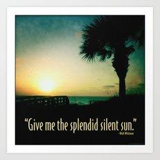 The splendid silent sun Art Print