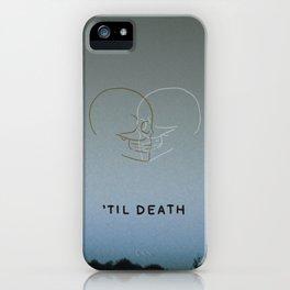 'Til Death iPhone Case