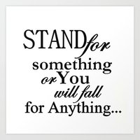 Stand for something Art Print