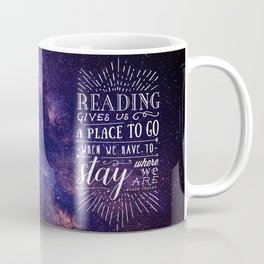 Reading gives us a place to go Coffee Mug