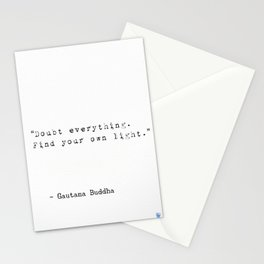 """""""Doubt everything. Find your own light."""" Stationery Cards"""