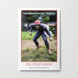 ON YOUR MARK of Transitions through Triathlon Metal Print