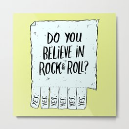 Believe in Rock & Roll Metal Print