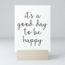 Good Day to Be Happy Quote Mini Art Print