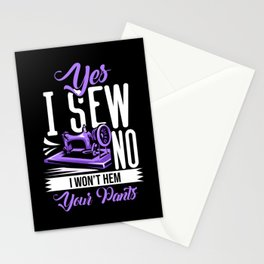 Yes I Sew No I Won't Hem Your Pants Sewing, Knitting And Quilting Stationery Cards
