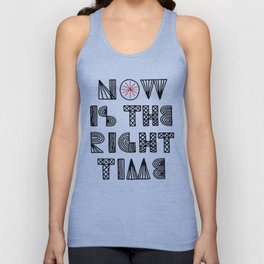 Now is the right time Unisex Tank Top