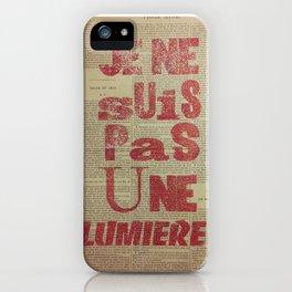 Je ne suis pas une lumière iPhone Case